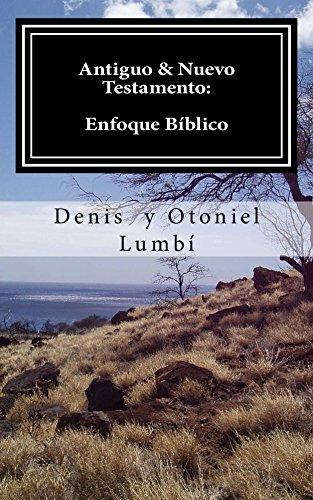 Antiguo  & Nuevo Testamento: Enfoque Bíblico