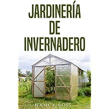 Jardinería de Invernadero (Spanish Edition)