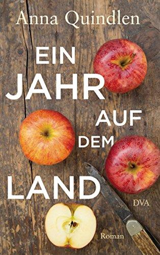 Buchseite und Rezensionen zu 'Ein Jahr auf dem Land: Roman' von Anna Quindlen