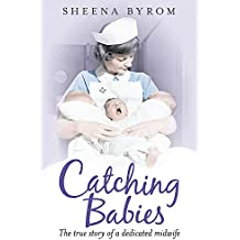 Catching Babies: A Midwife's Tale