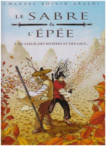 Le Sabre et l'Epée, Tome 2 : Au coeur des rivières et des lacs...