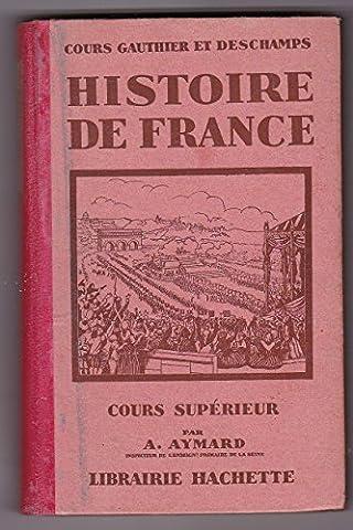 Histoire de France Cours Supérieur Gauthier et Deschamps (vers
