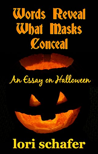 Words Reveal What Masks Conceal: An Essay for Halloween (English Edition)