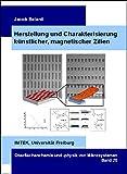 Herstellung und Charakterisierung künstlicher, magnetischer Zilien (Oberflächenchemie und -physik von Mikrosystemen)