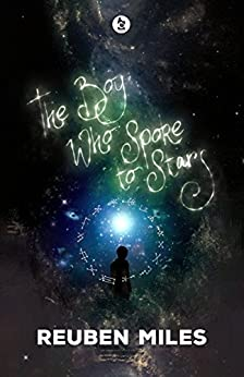 The Boy Who Spoke to Stars (The Astral Strings Series Book 1) by [Miles, Reuben]