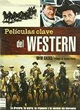 Libros Descargar en linea Peliculas clave del western Los directores los actores los argumentos y las anecdotas mas interesantes (PDF y EPUB) Espanol Gratis
