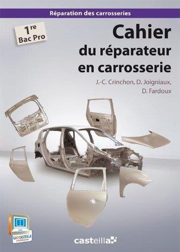 Cahier du rÃparateur en carrosserie 1e Bac Pro : Tome 2