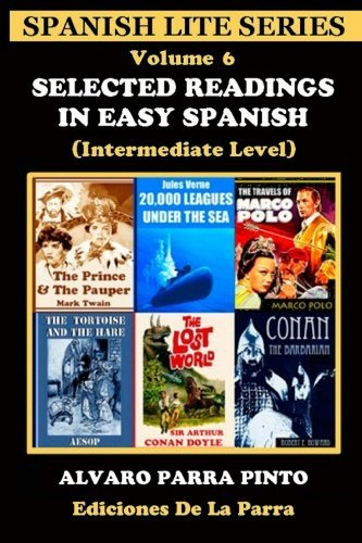 Selected Readings in Easy Spanish Volume 6 by Alvaro Parra Pinto (2014-09-28)