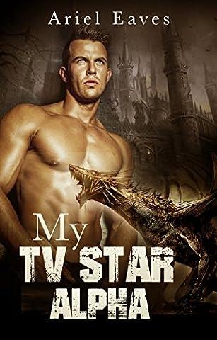 My TV Star Alpha (MM Dragon Shifter Mpreg Romance)