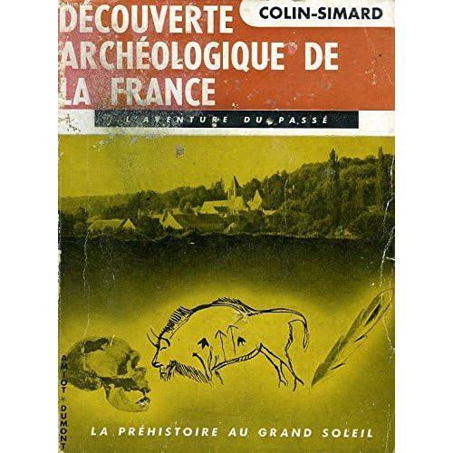 Découverte archéologique de la France. la préhistoire au grand soleil paléolithique