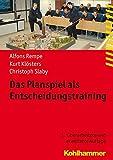 Das Planspiel als Entscheidungstraining (Fachbuchreihe Brandschutz)