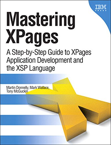 Mastering XPages: A Step-by-Step Guide to XPages Application Development and the XSP Language (IBM Press) (English Edition) -