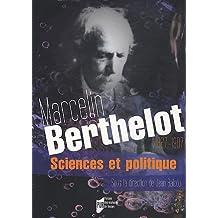 Marcelin Berthelot (1827-1907) : Sciences et politique