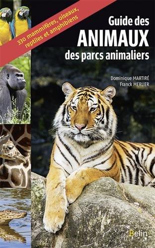 Guide des animaux des parcs animaliers par Dominique Martiré