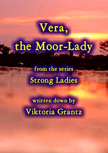 Vera, the Moor-Lady (Strong Ladies) (English Edition) (Stinger Lady)