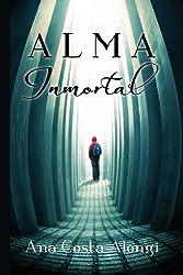 Alma Inmortal: Cuerpo Mortal Saga: Volume 2