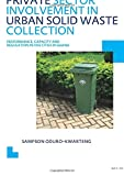 Private Sector Involvement in Urban Solid Waste Collection