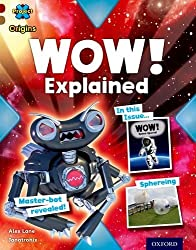 Project X Origins: Dark Red Book Band, Oxford Level 18: Unexplained: WOW! Explained by Alex Lane (9-Jan-2014) Paperback