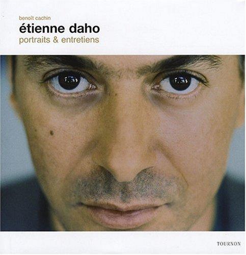 Etienne Daho : Portraits et entretiens