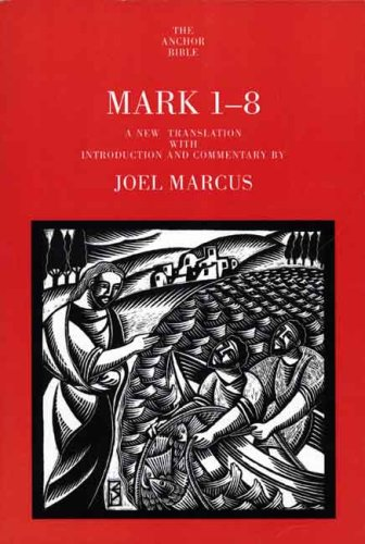 Mark 1-8 (The Anchor Yale Bible Commentaries) por Joel Marcus