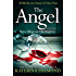 The Angel: A shocking new thriller - read if you dare!