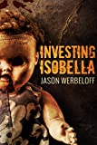 Investing Isobella by Jason Werbeloff