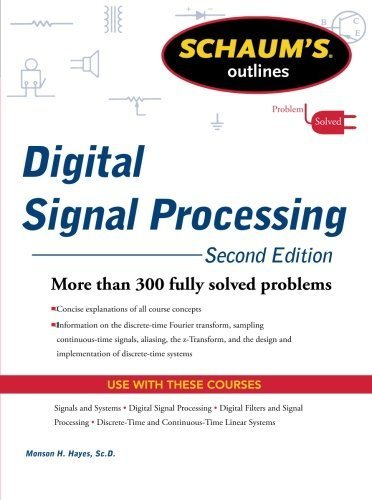 Schaums Outline of Digital Signal Processing, 2nd Edition (Schaum's Outline Series) by Hayes, Monson (2011) Paperback