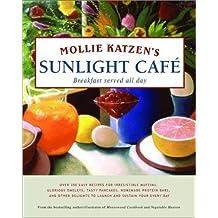 Mollie Katzen's Sunlight Cafe (Mollie Katzen's Classic Cooking) by Mollie Katzen (2002-09-18)