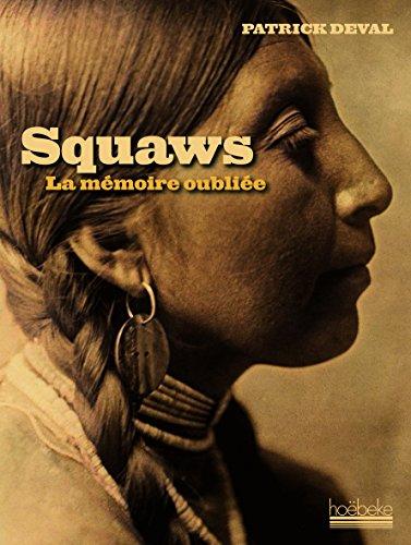Squaws: La mémoire oubliée