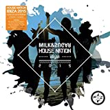 House Nation Ibiza 2015 (Compiled and Mixed by Milk & Sugar)