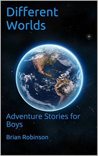 different-worlds-adventure-stories-for-boys-series-book-1
