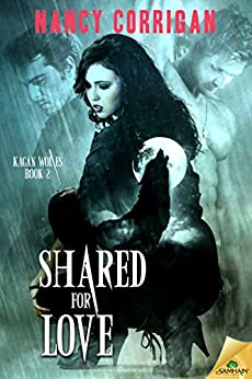 Shared for Love (Kagan Wolves) by [Corrigan, Nancy]