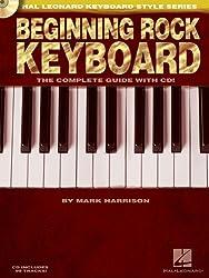 Hal Leonard Keyboard Style Series : Beginning Rock Keyboard Complete Guide + Cd