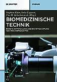 Biomedizinische Technik – Entwicklung und Bewirtschaftung von Medizinprodukten: Band 12