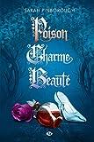 Poison, Charme, Beauté - Intégrale
