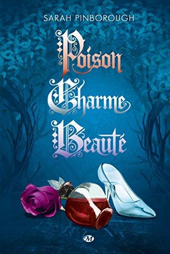 Poison ; Charme ; Beauté