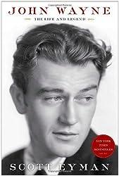 By Scott Eyman John Wayne: the Life and Legend
