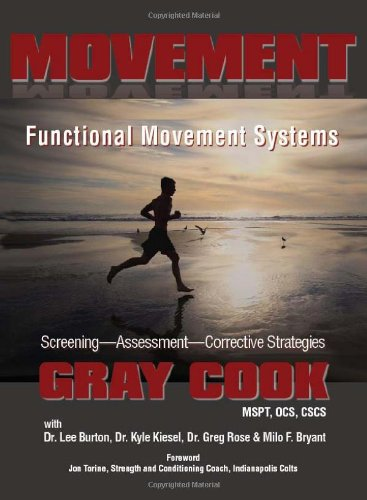 Movement: Functional Movement Systems: Screening, Assessment and Corrective Strategies