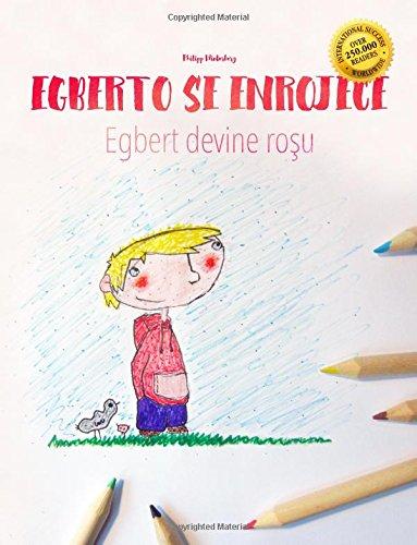 Egberto se enrojece/Egbert devine rosu: Libro infantil para colorear español-rumano (Edición bilingüe) - 9781515241959