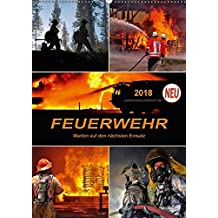 Feuerwehr - Warten auf den nächsten Einsatz (Wandkalender 2018 DIN A2 hoch): Täglicher Einsatz voller Gefahren zum Wohle der Allgemeinheit (Planer, 14 ... [Kalender] [Apr 07, 2017] Roder, Peter