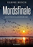 Mordsfinale. Ostfrieslandkrimi von Ulrike Busch