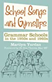 School Songs and Gym Slips: Grammar Schools in the 1950s and 1960s