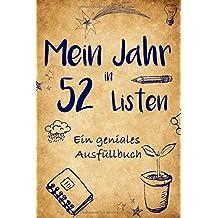 Mein Jahr in 52 Listen: Ein aufregendes Ausfüllbuch, um die Highlights des Jahres festzuhalten - Ideal als individuelles & personalisiertes Geschenk