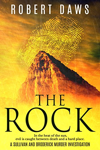 The Rock: Murders In The Sun (Sullivan and Broderick Murder Investigation Book 1) by [Daws, Robert]