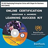 70-333 Deploying Enterprise Voice with Skype for Business 2015 (beta) Online Certification Video Learning Made Easy
