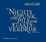 Nichts als Punk und Pils und Staatsverdruß: 2 CDs - Max Goldt