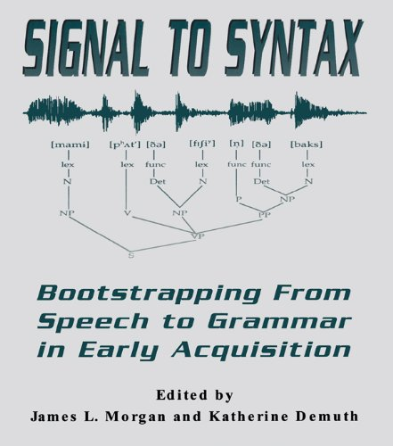 Signal to Syntax: Bootstrapping From Speech To Grammar in Early Acquisition