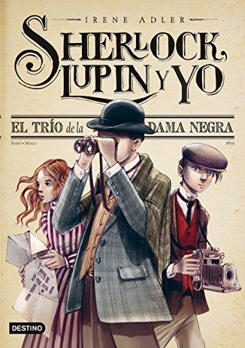 El trío de la Dama Negra: Sherlock, Lupin y yo 1 por Irene Adler