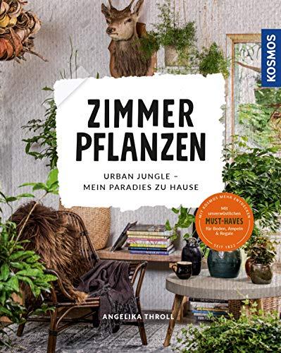 Zimmerpflanzen: Urban Jungle - Mein Paradies zu Hause -