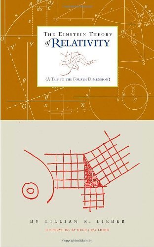 The Einstein Theory of Relativity: A Trip to the Fourth Dimension by Lieber, Lillian R. (2008) Paperback
